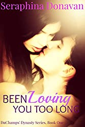 Been Loving You Too Long (Contemporary Romance): DuChamps' Dynasty Series