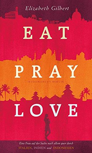 Eat, Pray, Love (Bloomsbury Berlin)