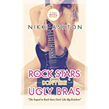 Rock Stars Don't Like Ugly Bras (Rock Stars Don't Like. Book 2)