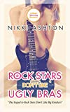 Rock Stars Don't Like Ugly Bras by Nikki Ashton