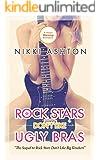 Rock Stars Don't Like Ugly Bras