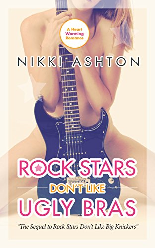 Rock Stars Don't Like Ugly Bras by Nikki Ashton