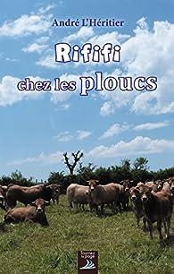 Rififi chez les ploucs par André l'Héritier