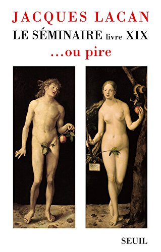 Le séminaire : Livre XIX... ou pire par Jacques Lacan, Jacques-Alain Miller