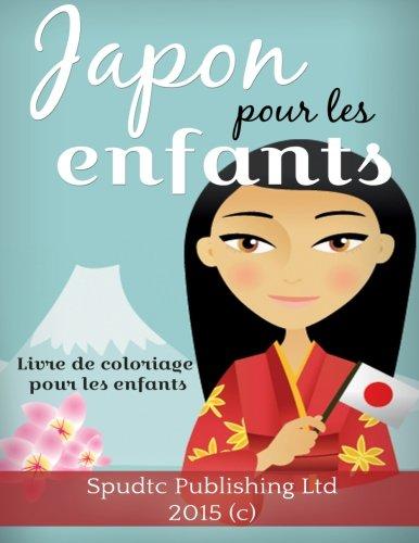 Japon pour les enfants: Livre de coloriage pour les enfants par Spudtc Publishing Ltd