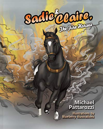 Sadie & Claire The Fire Horses (English Edition)