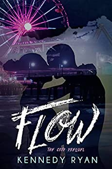 FLOW, The GRIP Prequel by [Ryan, Kennedy]