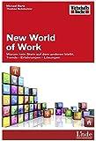 New World of Work: Warum kein Stein auf dem anderen bleibt. Trends - Erfahrungen - Lösungen (WirtschaftsWoche-Sachbuch)