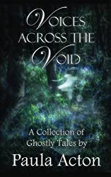 Voices Across The Void: A Collection of Ghostly Tales