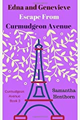 Edna and Genevieve Escape From Curmudgeon Avenue: Curmudgeon Avenue Book Three Paperback