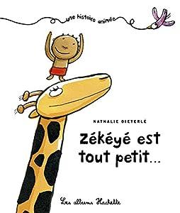 """Afficher """"Zékéyé est tout petit"""""""