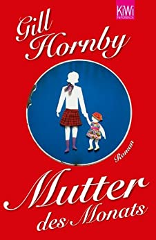 Mutter des Monats: Roman von [Hornby, Gill]