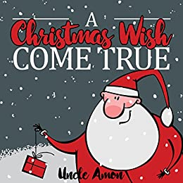 Christmas Books For Kids.A Christmas Wish Come True Christmas Story Picture Book For