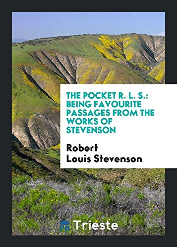 The Pocket R. L. S.: Being Favourite Passages from the Works of Stevenson