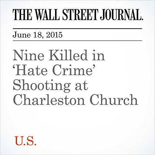 Nine Killed in 'Hate Crime' Shooting at Charleston Church