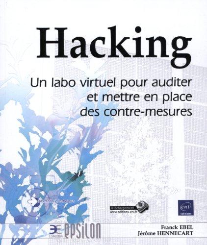 Hacking - Un labo virtuel pour auditer et mettre en place des contre-mesures par Franck EBEL