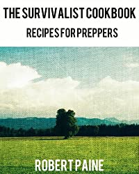 The Survivalist Cookbook - Recipes for Preppers (English Edition)