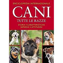 Enciclopedia internazionale. Cani. Tutte le razze. Storia, caratteristiche, attitudini, impieghi