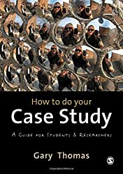 How to do your Case Study: A Guide for Students and Researchers by Gary Thomas (2011-01-19)