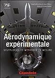 Aérodynamique expérimentale. Souffleries et méthodes de...