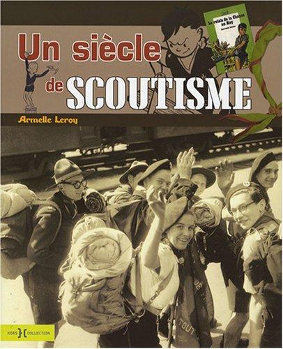 Un siècle de scoutisme par Armelle Leroy