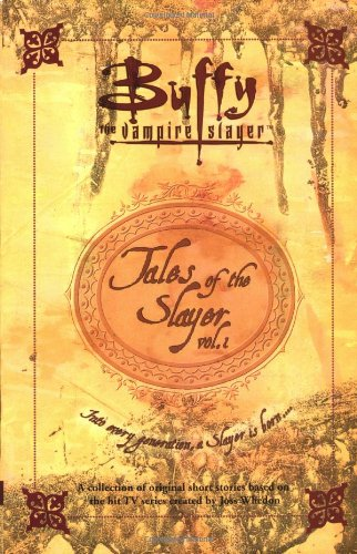 Tales of the Slayer: v.1: Vol 1 (Buffy the Vampire Slayer) por Nancy Holder