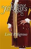 Lord Peligroso (Trilogia De Los Lores nº 3)