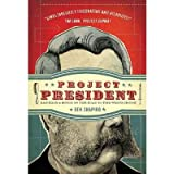 Project President Bad Hair and Botox on the Road to the White House by Shapiro, Ben ( Author ) ON Aug-25-2008, Hardback