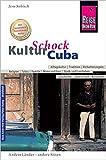 Reise Know-How KulturSchock Cuba: Alltagskultur, Traditionen, Verhaltensregeln, ... - Jens Sobisch