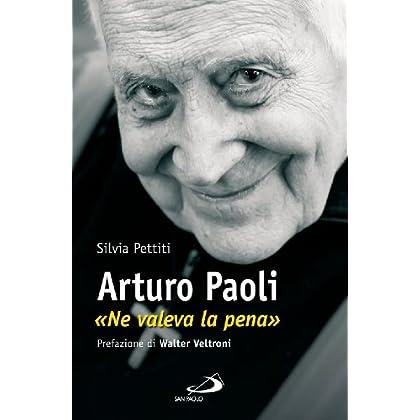 Arturo Paoli. «Ne Valeva La Pena»