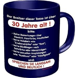1 X Fun Tasse mit Spruch - Der Besitzer dieser Tasse ist über 30 Jahre alt