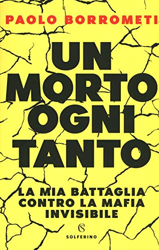 Un morto ogni tanto. La mia battaglia contro la mafia invisibile (Saggi) por Paolo Borrometi