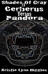 #3 Shades of Gray: Cerberus Versus Pandora (SOG- Science Fiction Action Adventure Mystery Serial Series)