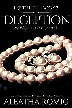 Deception (Infidelity Book 3) by [Romig, Aleatha]