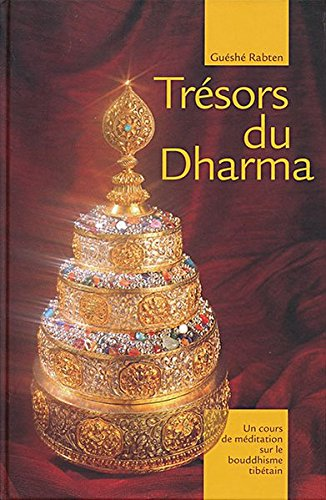 Trésors du Dharma par Guéshé Rabten