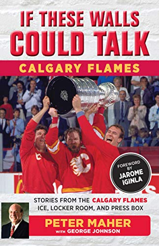 If These Walls Could Talk: Calgary Flames: Stories from the Calgary Flames Ice, Locker Room, and Press Box (English Edition) Johnson Brothers Cup
