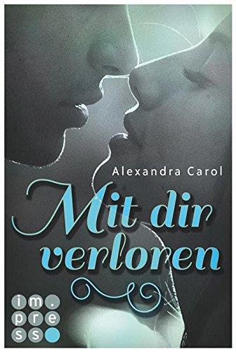 Mit dir verloren von [Carol, Alexandra]