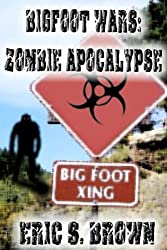 Bigfoot Wars:  Zombie Apocalypse
