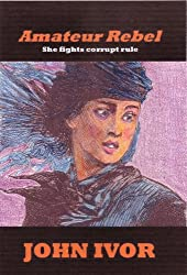 Amateur Rebel (Dreams Quartet Book 4)