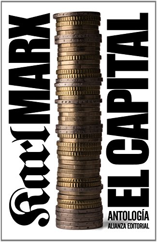 El capital / The Capital: Critica De La Economia Politica: Antologia / Critique of Political Economy: Anthology por Karl Marx