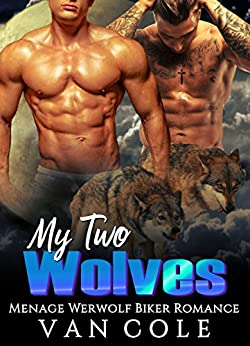 My Two Wolves: Menage Werewolf Biker Romance (English Edition) de [Cole, Van]