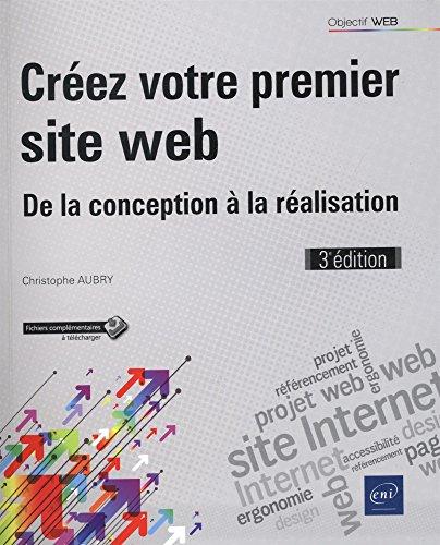Créez votre premier site web - De la conception à la réalisation (3e édition) par Christophe AUBRY