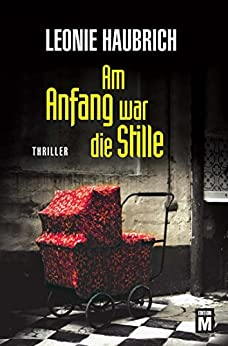 Am Anfang war die Stille (German Edition) by [Haubrich, Leonie]