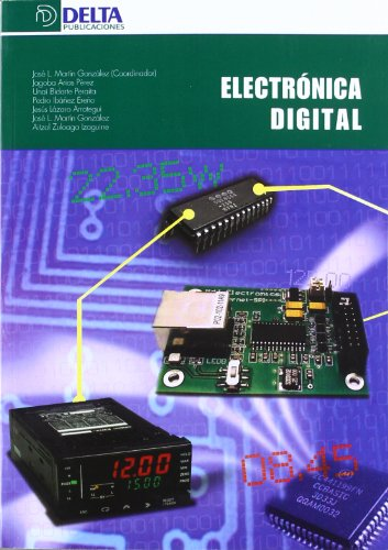 Electrónica digital por Jesús Lazaro Arrotegui, Pedro Ibañez Ereño, Unai Bidarte Peraita, Jagoba Arias Pérez, José L. Martín González Aitzol Zuluoga Izaguirre