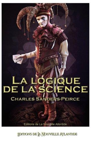 La logique de la science, Charles Sanders-Peirce