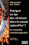 Pourquoi on tue des chrétiens dans le monde aujourd'hui ?