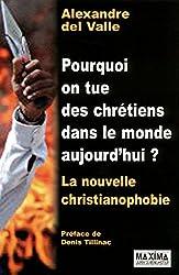 """""""Pourquoi on tue des chrétiens dans le monde aujourd'hui? La nouvelle christianophobie"""" (2011)"""