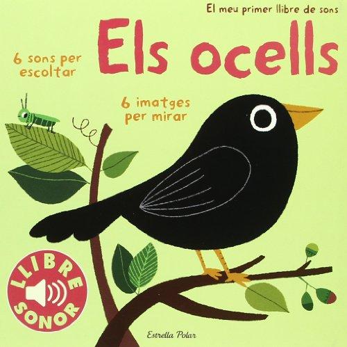 Els ocells. El meu primer llibre de sons ### Els ocells. El meu primer llibre de sons Diversos Autors | Marion Billet. Tapa dura sense s/cob(cartoné) 6 sons per escoltar i 6 imatges per mirar. Aprèn el cant dels ocells. Idioma: Català. Edad: a partir...