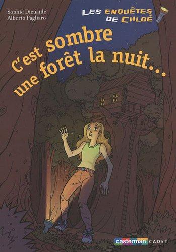 Les enquêtes de Chloé : C'est sombre une forêt la nuit... par Sophie Dieuaide