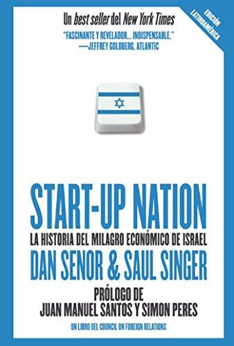 Start up Nation - La historia del milagro económico de Israel por Saul Singer